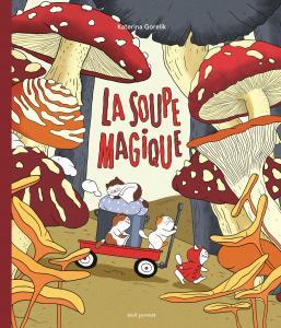 Couverture de l'ouvrage La Soupe magique