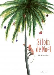 Couverture de l'ouvrage Si loin de Noël