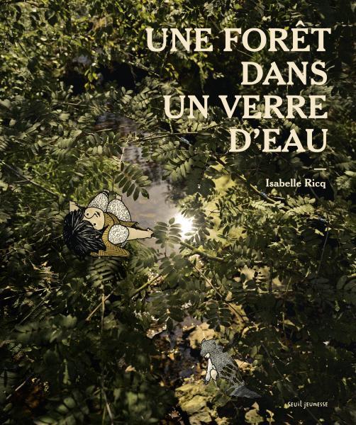 Couverture de l'ouvrage Une forêt dans un verre d'eau