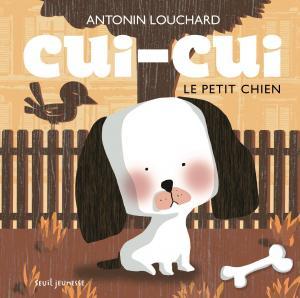 Couverture de l'ouvrage Cui cui le petit chien